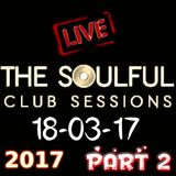 SATURDAY MORNING  LIVE MIX SHOW 18TH 2017 SOULFUL HOUSE  PART 2
