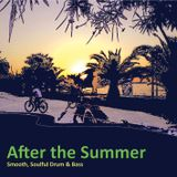 After The Summer (Drum & Bass Mix September 2011)