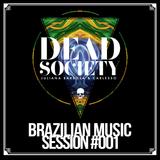 Dead Society - Brazilian Music Session #001