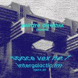 Space Vex no. 1 // Intergalactic FM // 03.14.17
