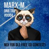 Marx-M D'n'B Trip #0004 DLE:FREE DJ Contest