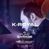 K Royal - Pure Garage 2018