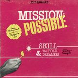 SKILL & THE BOLD DREAMERS - 2012 - MISSION POSSIBLE PT. 1 & 2