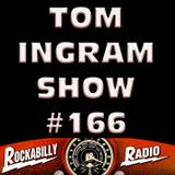 Tom Ingram Show #166 - Recorded for Rockabilly Radio April 6th 2019