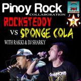 PINOY ROCK COLLABORATION ( Rocksteddy vs Sponge Cola)