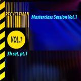 Masterclass Session Vol.1 (6h set) pt.1 // RecycleMan @ Monokel //