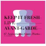 KEEP IT FRESH - AVANT-GARDE - Live, 6º Aniversário Gare, Porto. (w/Gui Boratto)