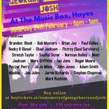 A COMMUNITY CELEBRATING THE LIVES OF GEORGE, HARRY & JOSH @ MUSIC BOX, HAYES MIDDX SAT 24th FEB 18
