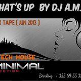 What's Up Radio - Tech House Minimal Live Mixxed By Dj A.M.D. Jun 2013