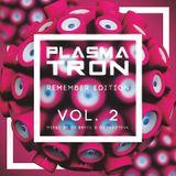 Plasmatron Remember Vol 2 (Mixed by Dj Reactive & Dj Bryce)