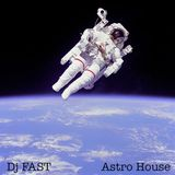Dj FAST's Astro House