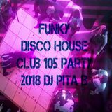 FUNKY DISCO HOUSE Club 105 Party 1.0 - Dj Pita B