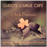 Guido's Lounge Cafe Broadcast 0320 Life Is Precious (20180420)