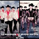 Maquinaria Vs. Rreunion Nortena Mix DJ Lupe