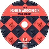 FASHION WORKS BEATS Vol. 15. Mixed by Baile Phunk.