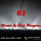 Music Is Our Weapon 16-10-2018