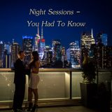 Night Sessions - You Had To Know