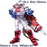 """DJ Dig-Doug - """"Saves the World!"""""""