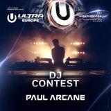 Paul Arcane - Ultra Europe DJ Contest