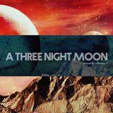 A Three Night Moon