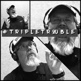 TripleTrouble May2019
