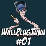 WallPlugTuna #01 - The very first