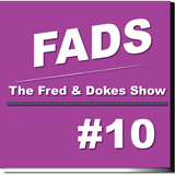 FADS (Fred And Dokes Show) #10