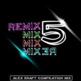 Alex Kraft - Remix Mix #5