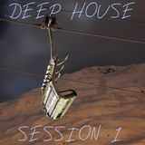 Deep House Session 1