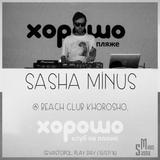 Sasha Minus @ Beach Club Khorosho, Sevastopol, Play Day (15/07/16)