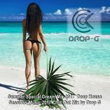 Summer Special Dream Mix 2017 ♦ Deep House Sessions Music 2017 Chill Out Mix ♦ by Drop G