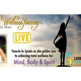 The Wellness Journey-LIVE! How To Survive The Ups & Downs of Tranisitonal Change