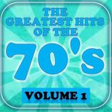 GREATEST HITS OF THE 70'S : 1
