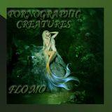 Pornographic Creatures - Flo Mo Mix 2019