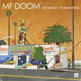 MF DOOM X TATSURO YAMASHITA