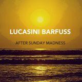 Lucasini Barfuss - After Sunday Madness