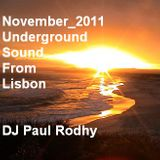 Paul Rodhy: Underground Sound From Lisbon (November 2011)