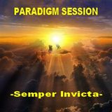 PARADIGM SESSION  - Semper Invicta -