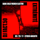 EXTRÉMITÉ - Dark Cold French Electro: Stereo Argento (09/29/17)