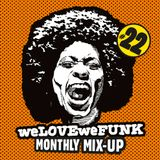 weLOVEweFUNK Monthly Mix-Up! #22 w/ DEES