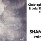 Shamil OM - Christopher Ledger & Luigi Ranghino's Trio Minimix (30.08.2018)