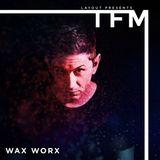 TFM 45 - Wax Worx Guest Mix