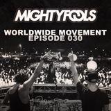 Mightyfools - Worldwide Movement - Episode 030