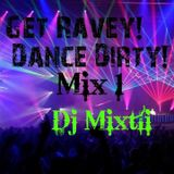 Get Ravey! Dance Dirty! [Mix 1]