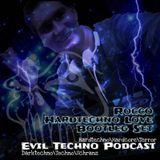 Evil Techno Podcast Nr.62 - Rocco (Bootlegset) Hardtechno Love