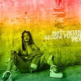 Matt Nevin - Reggae Fusion Mix