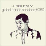 Xabi Only - Global Trance Sessions #069 [20-02-2013]