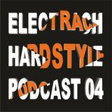 Electrach HardStyle Podcast 04