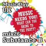 Music Day UK - mix series 26 - Substance B