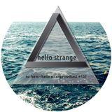 nu form - hello strange podcast #137